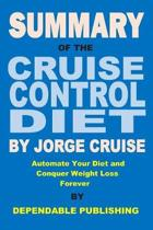 Summary of The Cruise Control Diet By Jorge Cruise