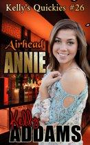 Airhead Annie: Kelly's Quickies #26