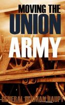 Moving the Union Army (Abridged, Annotated)