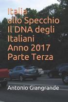 Italia Allo Specchio Il DNA Degli Italiani Anno 2017 Parte Terza