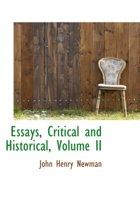 Boek cover Essays, Critical and Historical, Volume II van Cardinal John Henry Newman