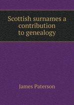 Scottish Surnames a Contribution to Genealogy