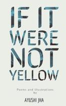 If It Were Not Yellow