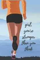 Girl, You're Stronger Than You Think: 90 Day Exercise Log Book Fitness and Strength Tracking Progress for Women, Beginners - 100 pages - 6x9