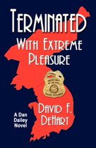 Terminated with Extreme Pleasure