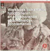 Bouwstenen gezondheidszorgonderwijs - Werkboek lichamelijk functioneren en bijbehorende gezondheidsproblematiek