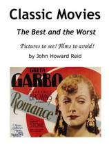 Classic Movies the Best and the Worst Pictures to See! Films to Avoid!