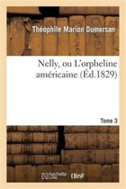 Nelly, Ou l'Orpheline Am�ricaine. Tome 3