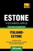 Vocabolario Italiano-Estone Per Studio Autodidattico - 7000 Parole