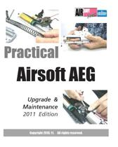 Practical Airsoft Aeg Upgrade & Maintenance