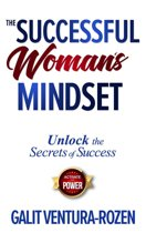 The Successful Woman's Mindset: Unlock the Secrets of Success, Activate Your Power