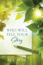 Who Will Tell Your Story