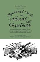 Catholic All Year Hymns and Carols for Advent and Christmas: Traditional and classic sing- along-songs to prepare for and celebrate the birth of Jesus