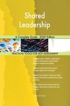Shared Leadership A Complete Guide - 2020 Edition