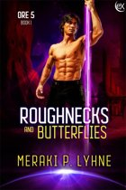 Roughnecks and Butterflies
