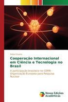 Cooperacao Internacional Em Ciencia E Tecnologia No Brasil