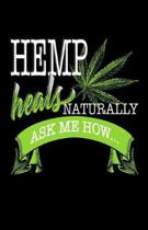 Hemp Heals Naturally Ask Me How...