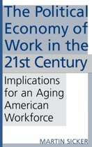 The Political Economy of Work in the 21st Century