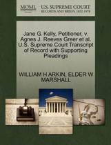 Jane G. Kelly, Petitioner, V. Agnes J. Reeves Greer Et Al. U.S. Supreme Court Transcript of Record with Supporting Pleadings