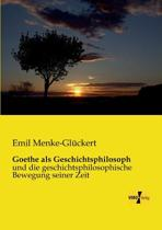 Goethe ALS Geschichtsphilosoph