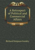 A Retrospect of Political and Commercial Affairs
