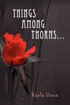 Things Among Thorns...