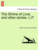 The Shrine of Love, and Other Stories. L.P.