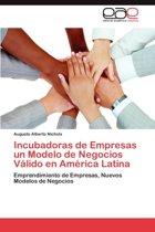 Incubadoras de Empresas Un Modelo de Negocios Valido En America Latina
