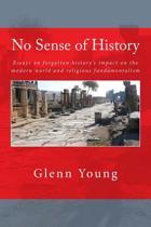 No Sense of History