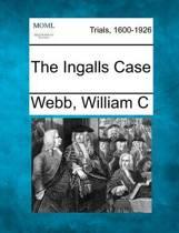 The Ingalls Case
