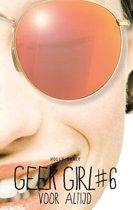 Geek Girl 6 - Voor altijd