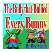 The Bully that Bullied Every BUNNY