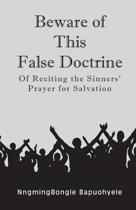 Beware of This False Doctrine