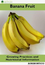 Banana Fruit: Growing Practices and Nutritional Information