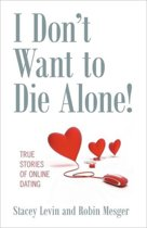 I Don't Want to Die Alone!