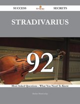 Stradivarius 92 Success Secrets - 92 Most Asked Questions On Stradivarius - What You Need To Know