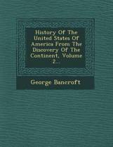 History of the United States of America from the Discovery of the Continent, Volume 2...