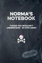 Norma's Notebook Things You Wouldn't Understand So Stay Away! Private