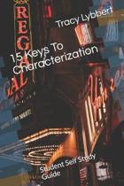 15 Keys To Characterization: Student Self Study Guide