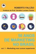 50 anos de Marketing no Brasil