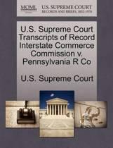 U.S. Supreme Court Transcripts of Record Interstate Commerce Commission V. Pennsylvania R Co