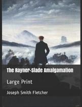 The Rayner-Slade Amalgamation: Large Print