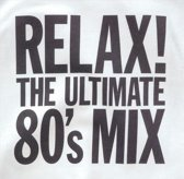 Relax! The Ultimate 80's Mix