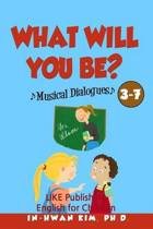 What Will You Be? Musical Dialogues