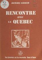 Rencontre avec le Québec