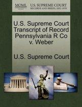 U.S. Supreme Court Transcript of Record Pennsylvania R Co V. Weber