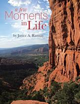 a Few Moments in Life