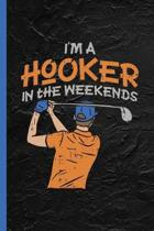 I'm A Hooker In The Weekends