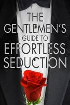 The Gentleman's Guide to Effortless Seduction
