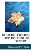 La Bucolica Llatina Nella Letteratura Italiana del Secolo XIV